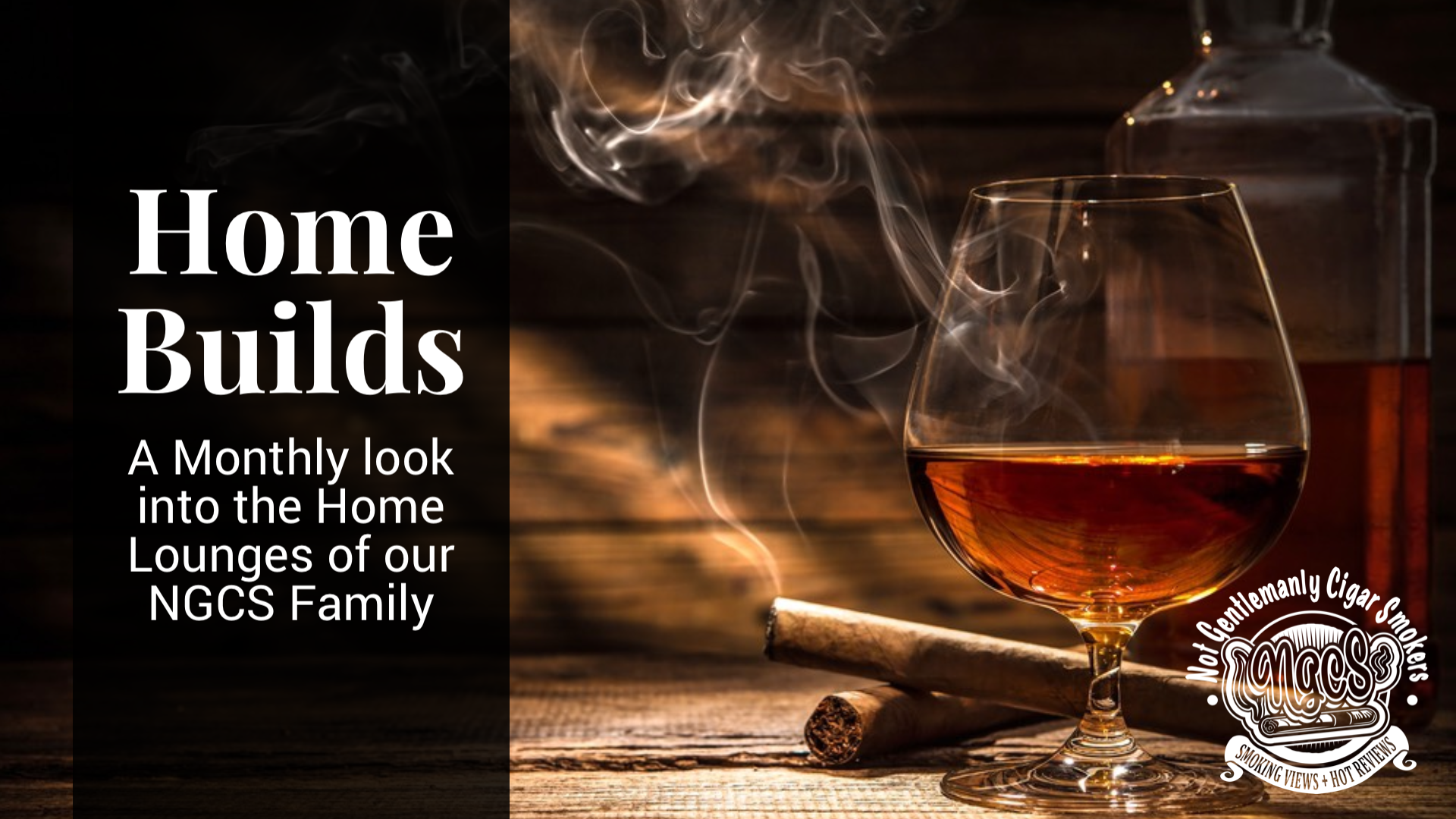 Home Builds :  Sharing Our Cigar Lifestyle Lounges and Hangouts