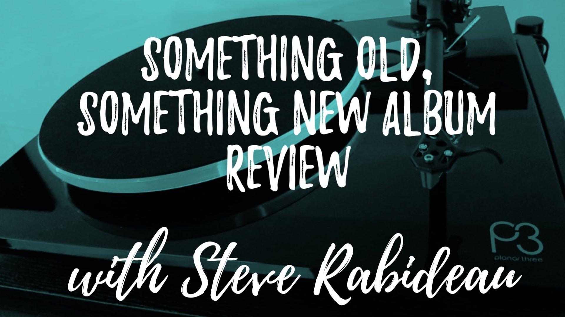 Something Old, Something New Album Review – Episode 9